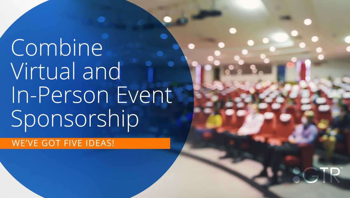 5 Ideas to Combine Virtual and In-Person Event Sponsorship