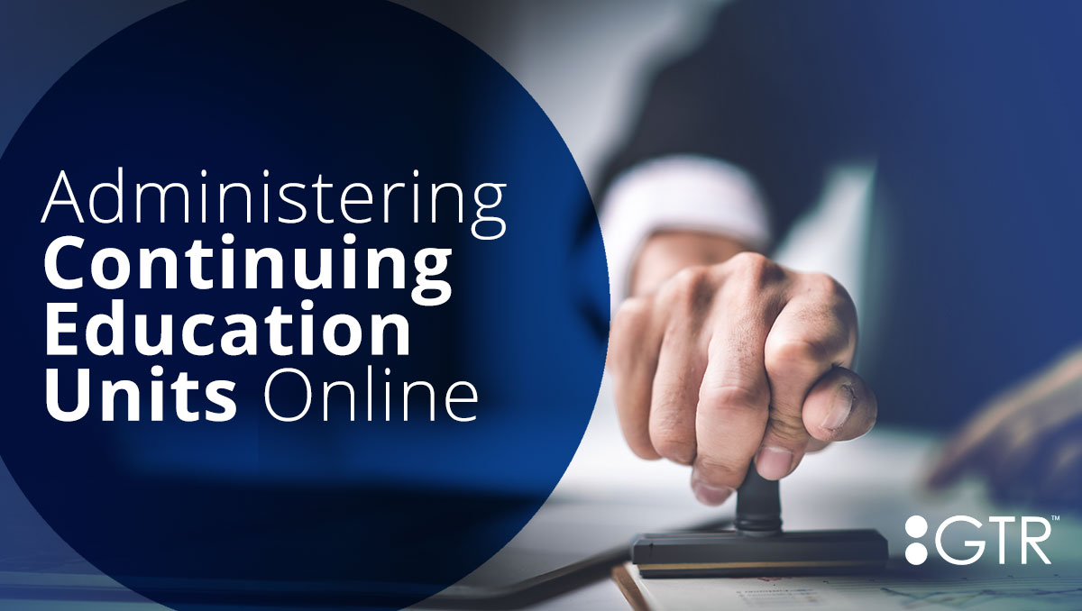 Administering Continuing Education Units Online