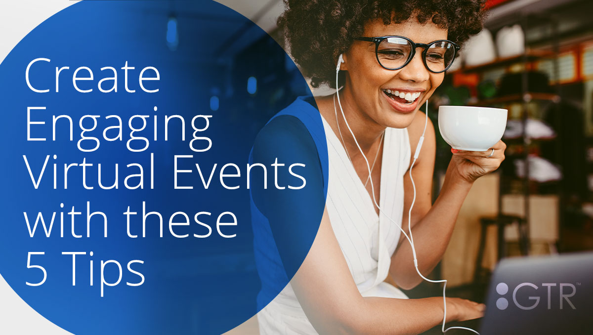 Virtual Event Engagement Tips