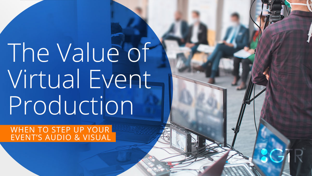 The Value of Virtual Event Production