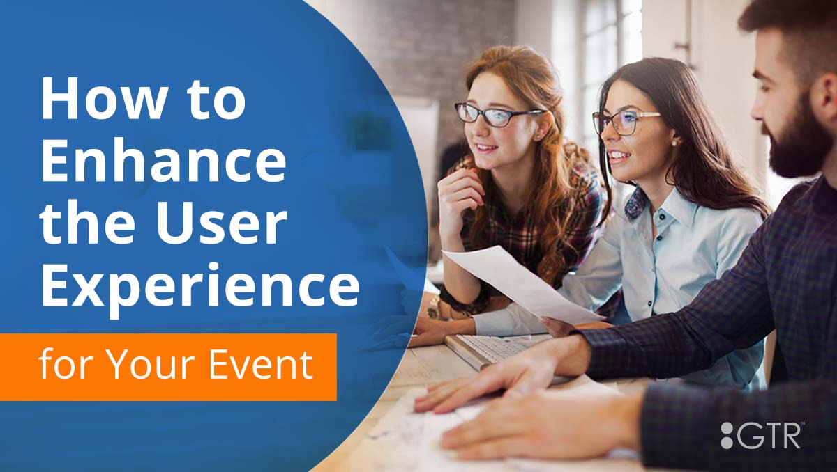 How to Enhance the User Experience for Your Event