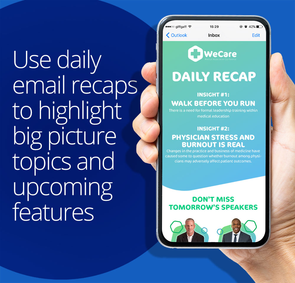 use daily email recaps to highlight big picture topics and upcoming features