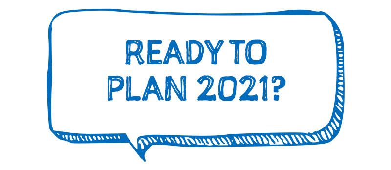 ready to plan 2021?