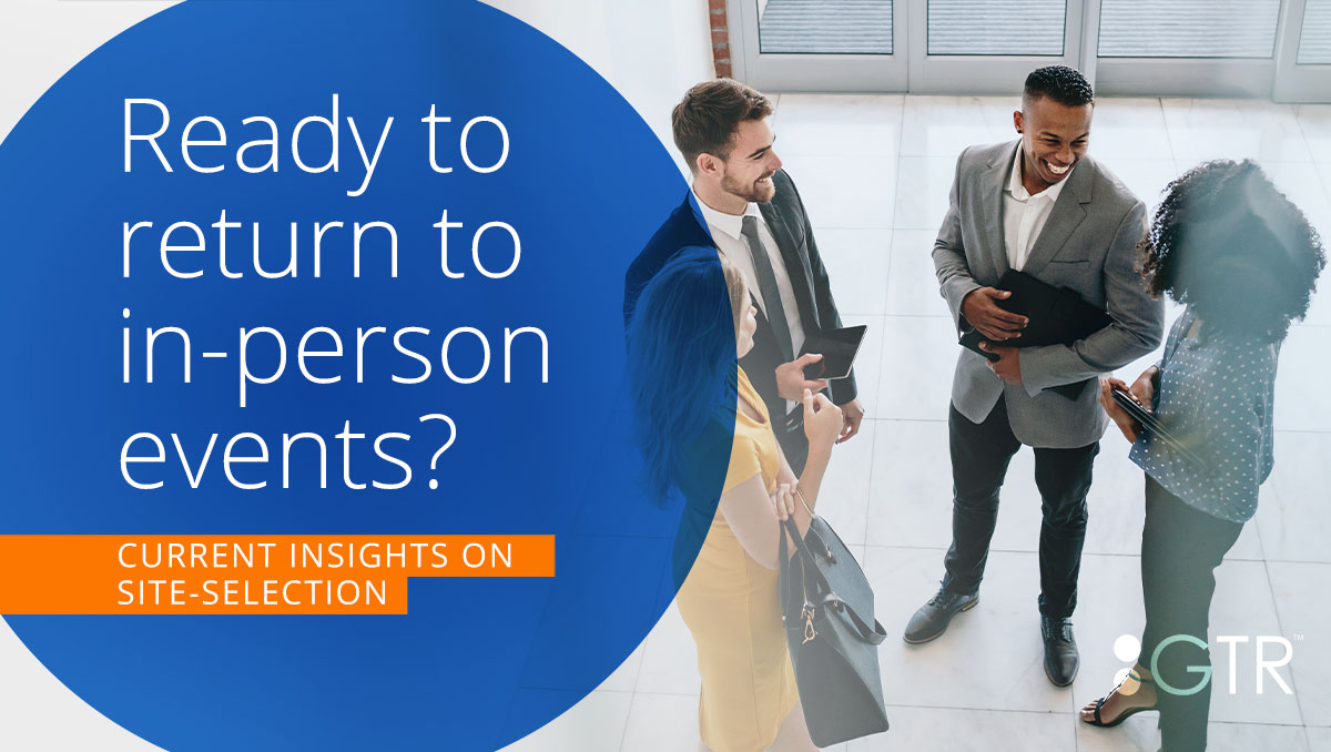 Q&A: Returning to In-Person Events with Our Site Selection Expert